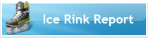 Ice Rink Report